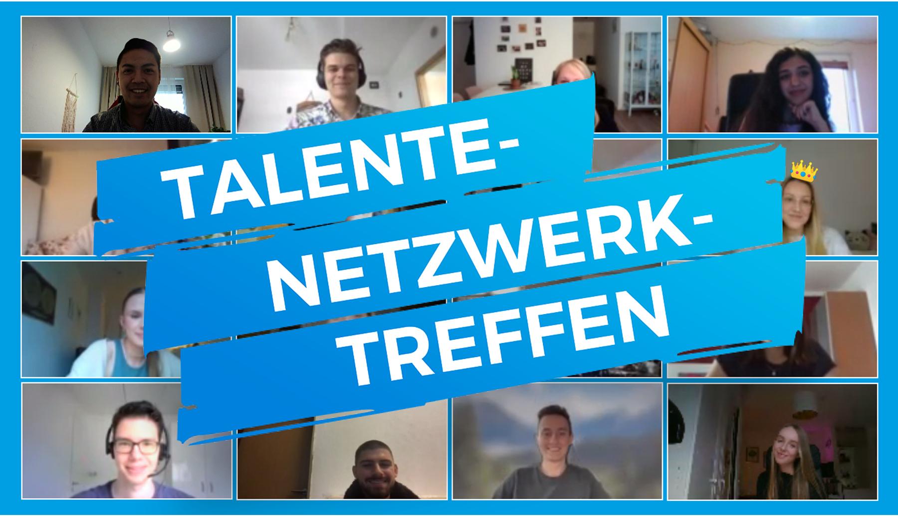 Screenshot aus einem Videocall mit dem Schriftzug Talente-Netzwerk-Treffen darüber gelegt.